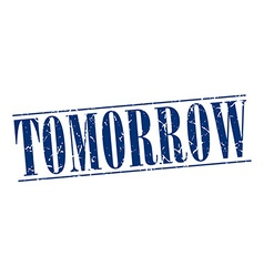 Tomorrow blue grunge vintage stamp isolated on vector