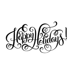 black and white Happy Holidays hand lettering vector image