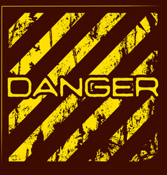 Danger warning grunge background vector