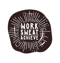 Work sweat achieve black and white vector