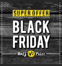 black friday sale banner on wooden background vector image