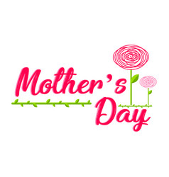 Text and flower mother day vector