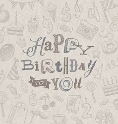 Hand drawn Happy Birthday greeting card vector image