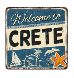 welcome to crete vintage rusty metal sign vector image