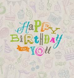 Hand drawn Happy Birthday greeting card vector image
