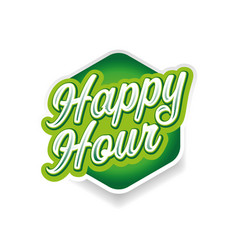 happy hour sign on green label vector image