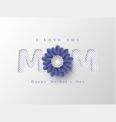 happy mothers day greeting card paper cut flower vector image