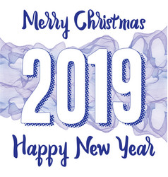 happy new year 2019 greeting card with numbers on vector image