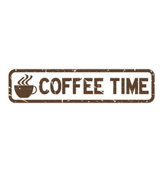 Grunge brown coffee time word with cup icon vector