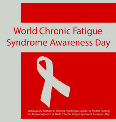 World chronic fatigue syndrome awareness day vector