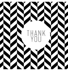 thank you on chevron bw pattern vector image