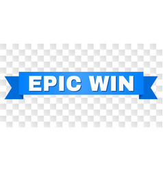 Blue tape with epic win caption vector