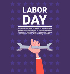 hand holding spanner labor day holiday poster vector image