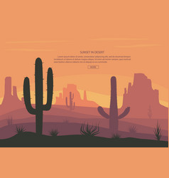 Cactuse and mountains in desert landscape sunset vector