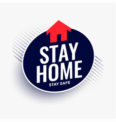 Stay home stay safe message with house symbol vector