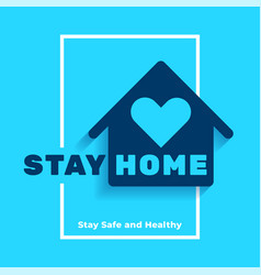 Stay in home safe and healthy poster design vector
