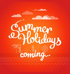 summer travel summer holidays coming concept vector image vector image