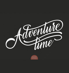 hand drawn lettering adventure time elegant vector image