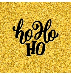Ho-Ho-Ho lettering for Christmas card vector image