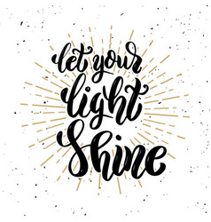 let your light shine hand drawn motivation vector image