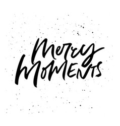 merry moments lettering vector image