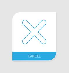 cancel icon white background vector image