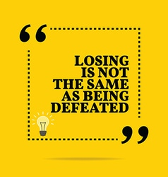 Inspirational motivational quote Losing is not the vector image