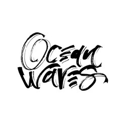 Ocean waves modern calligraphy hand lettering for vector