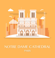 famous landmark notre dame cathedral france vector image vector image
