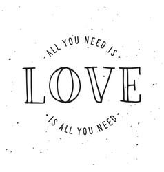 All you need is love lettering apparel t-shirt vector