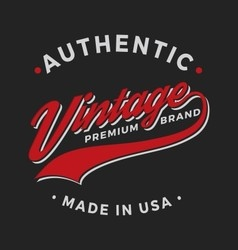 Authentic Vintage Premium Brand Apparel Design vector image