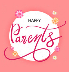 happy parents day typography write hand text vector image