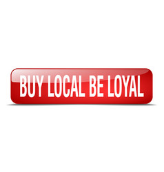 Buy local be loyal red square 3d realistic vector