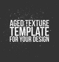 aged texture template for your design vector image