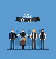 biker culture poster with group of men standing vector image