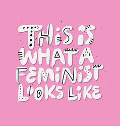 What feminist looks like girl power quote drawing vector