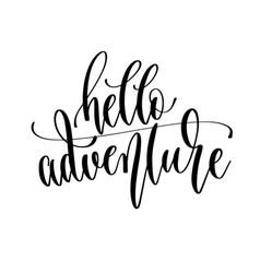 Hello adventure - hand lettering inscription text vector