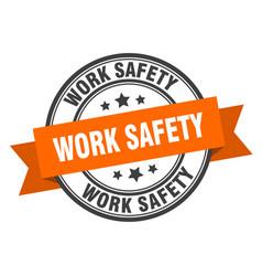 Work safety label work safety orange band sign vector