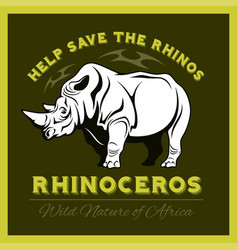help save and protect the endangered rhinos from vector image