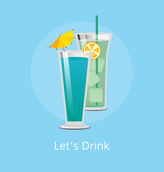 Lets drink cocktails with ice cubes decorated set vector