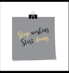 stop wishing start doing note vector image vector image