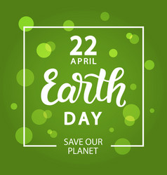earth day holiday typography poster vector image