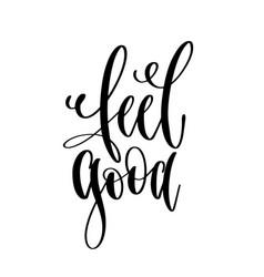 Feel good - hand lettering inscription text vector
