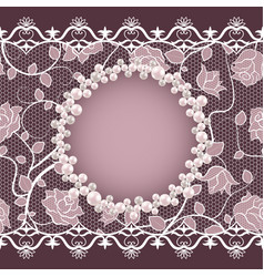 Vintage card with lace and pearl frame vector
