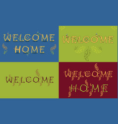 cards with texts welcome and welcome home vector image