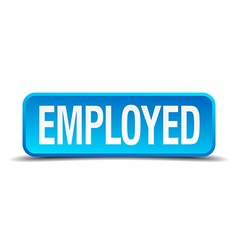 employed blue 3d realistic square isolated button vector image