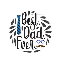 Fathers day saying and quotes best dad ever vector