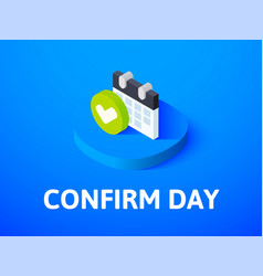Confirm day isometric icon isolated on color vector