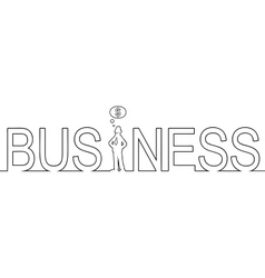 The word BUSINESS with a man standing in it vector image vector image