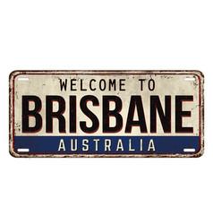 Welcome to brisbane vintage rusty metal plate vector